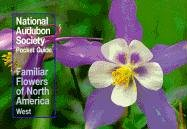 National Audubon Society Pocket Guide to Familiar Flowers: West (The Audubon Society Pocket Guides) Lohr Wildflower
