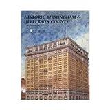 Historic Birmingham and Jefferson County, James R. Bennett, 1893619834