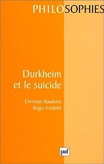 Durkheim et le suicide par Baudelot