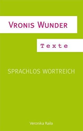 Vronis Wunder: Sprachlos wortreich