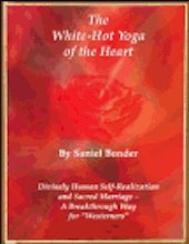 The White-Hot Yoga of the Heart