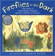 Fireflies in the Dark: The Story of Friedl Dicker-Brandeis and the Children of Terezin