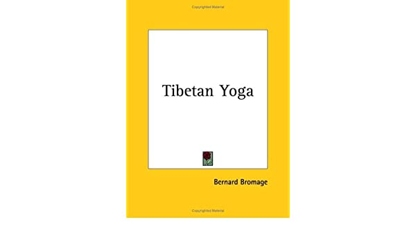 Tibetan Yoga: Bernard Bromage: 9780766131088: Amazon.com: Books
