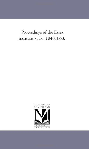 Download Proceedings of the Essex institute. v. 16, 18481868. pdf