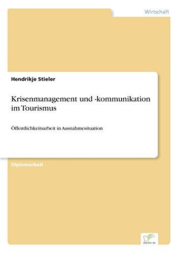 Krisenmanagement und -kommunikation im Tourismus ?ffentlichkeitsarbeit in Ausnahmesituation  [Stieler, Hendrikje] (Tapa Blanda)