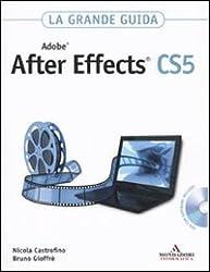 Adobe After Effects CS5. La grande guida. Con DVD-ROM