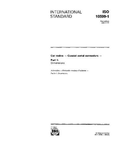 Download ISO 10599-1:1992, Car radios - Coaxial aerial connectors - Part 1: Dimensions ebook