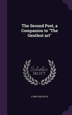 The Second Post, a Companion to the Gentlest Art(Hardback) - 2016 Edition PDF