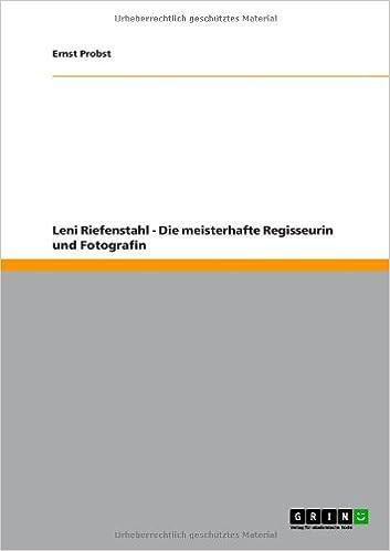 Leni Riefenstahl - Die meisterhafte Regisseurin und Fotografin