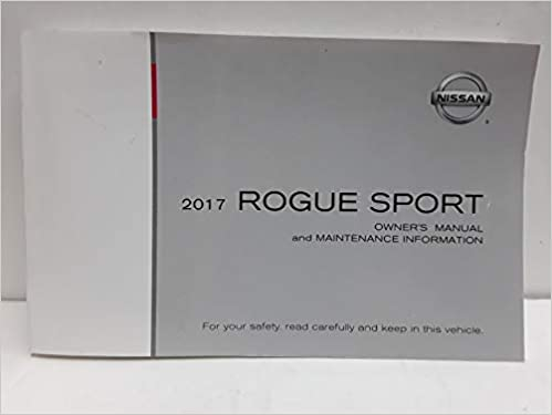 Amazon.com: 2017 Nissan Rogue sport owners manual: Books