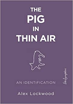The Pig in Thin Air: An Identification ({Bio}graphies)