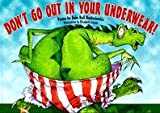 Don't Go Out in Your Underwear!, Babs Bell Hajdusiewicz, 1562708023