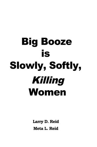 Big Booze is Slowly, Softly Killing Women