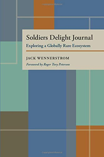 Soldiers Delight Journal: Exploring a Globally Rare Ecosystem (Pittsburgh Series in Nature and Natural History)