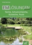 EM Lösungen kompakt: Teiche, Schwimmteiche, Koiteiche, Pools