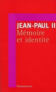 Mémoire et identité : conversations au passage entre deux millénaires, Jean-Paul II