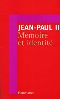 Mémoire et identité. Conversations au passage entre deux millénaires par II