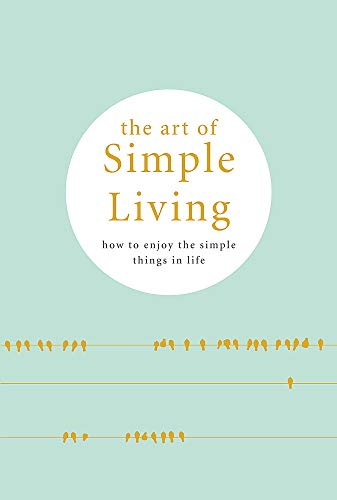 (The Art of Simple Living)