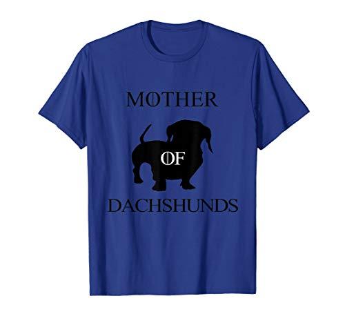 Mother Of Dachshunds -Doxie Dachshund Wiener Daschund Weiner