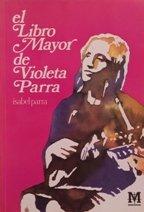 El libro mayor de Violeta Parra (Libros del Meridio´n) (Spanish Edition) - Parra, Isabel