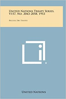 Book United Nations Treaty Series, V157, No. 2043-2058, 1953: Recueil Des Traites