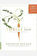 Brendan Brazier: Thrive Foods : 200 Plant-Based Recipes for Peak Health (Paperback); 2011 Edition Paperback