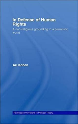In Defense of Human Rights: A Non-Religious Grounding in a Pluralistic World cover
