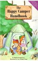 The Happy Camper Handbook: A Guide to Camping for Kids and Their Parents/Bk, Flashlight and Whistle Michael Elsohn Ross