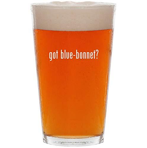got blue-bonnet? - 16oz All Purpose Pint Beer Glass ()