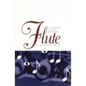 Flute Stories: 101 Inspirational Stories from the World's Best Flute ()