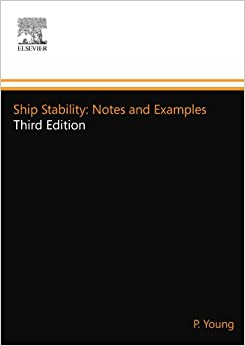 Ship Stability: Notes and Examples, Third Edition (Kemp & Young Series)