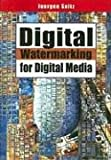 Digital Watermarking for Digital Media, Juergen Seitz, 159140519X