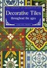 Decorative Tiles Throughout the Ages, Hans Van Lemmen, 155921161X
