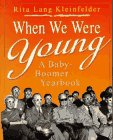 When We Were Young : A Baby-Boomer Yearbook, Kleinfelder, Rita L., 0671847473