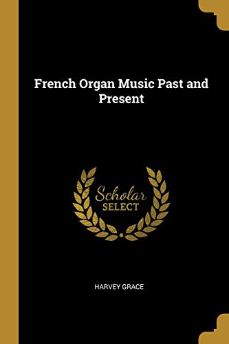 - French Organ Music Past and Present
