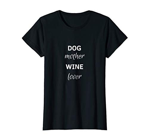 (Womens Love Glass of Wine Dog T-Shirt Vine Pet Mom Gourmet Edition)