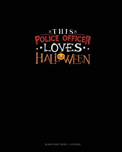 This Police Officer Loves Halloween: Blank Sheet Music - 12 -