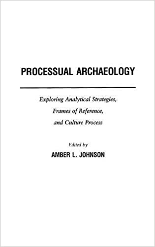 Processual archaeology exploring analytical strategies frames of processual archaeology exploring analytical strategies frames of reference and culture process fandeluxe Gallery