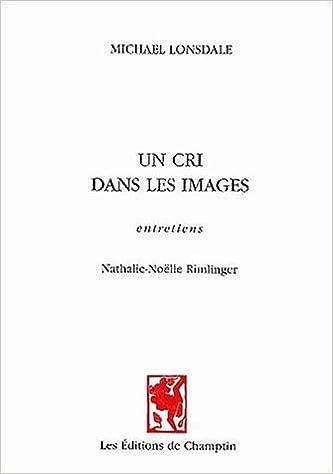 En ligne téléchargement gratuit Un cri dans les images : Entretiens pdf epub