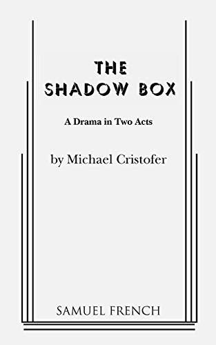 The Shadow Box: A Drama in Two Acts