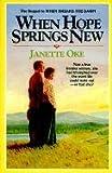 When Hope Springs New, Janette Oke, 0785745718