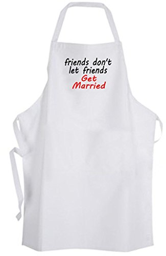 friends don't let friends Get Married – Adult Size Apron – Wedding Humor by Aprons365