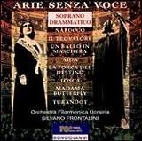 Arie Senza Voce: Dramatic Soprano