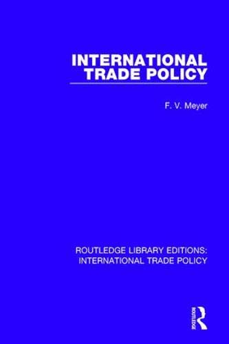 International Trade Policy (Routledge Library Editions: International Trade Policy)