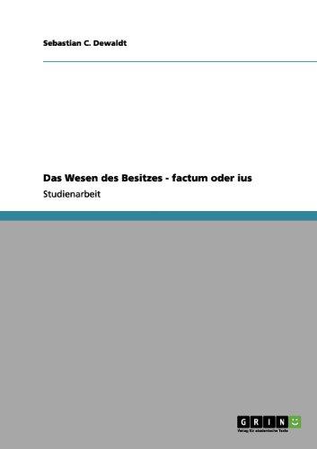 Das Wesen des Besitzes - factum oder ius (German Edition)