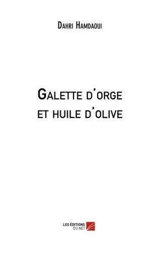 Huile Olive (Galette d'orge et huile d'olive (French Edition))
