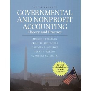Read Online Robert J. Freeman,Craig D. Shoulders,Gregory S. Allison,Terry K. Patton,G. Robert Smith Jr.'sGovernmental and Nonprofit Accounting: Theory and Practice, Update (9th Edition) (Pearson Custom Business Resources) [Hardcover](2010) ebook
