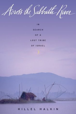 Across the Sabbath River: In Search of a Lost Tribe of Israel (In Search of a Lost Tribe of Israel)
