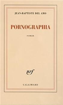 Pornographia par Del Amo