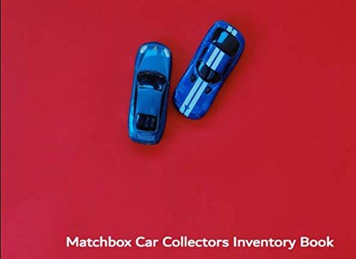 Matchbox Collectors Catalog - Matchbox Car Collectors Inventory Book: Catalog and record your valuable matchbox car collection